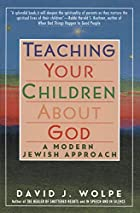 Teaching Your Children About God: A Modern&hellip;