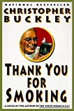 Buckley, Christopher: Thank You for Smoking