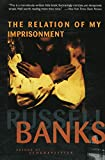 Banks, Russell: Relation of My Imprisonment: A Fiction