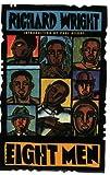 Wright, Richard: Eight Men: Short Stories