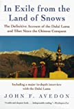 Avedon, John F.: In Exile from the Land of Snows: The Definitive Account of the Dalai Lama and Tibet Since the Chinese Conquest