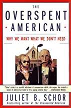 The Overspent American: Why We Want What We…