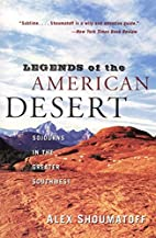 Legends of the American Desert: Sojourns in…