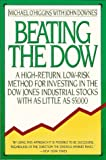 O'Higgins, Michael: Beating the Dow, 1992: A High-Return, Low-Risk Method for Investing in the Dow Jones Industrial Stocks With As Little As $5,000