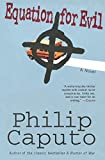 Caputo, Philip: Equation for Evil: A Novel