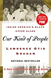 Graham, Lawrence Otis: Our Kind of People: Inside America&#39;s Black Upper Class
