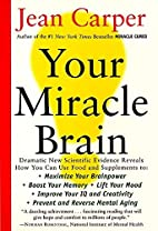 Your Miracle Brain: Maximize Your…