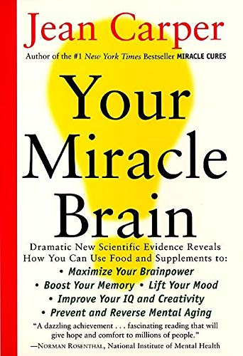your-miracle-brain-maximize-your-brainpower-boost-your-memory-lift-your-mood-improve-your-iq-and-creativity-prevent-and-reverse-mental-aging