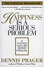 Happiness Is a Serious Problem: A Human…