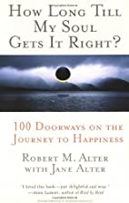 How Long Till My Soul Gets It Right?: 100…