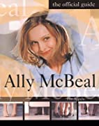 Ally McBeal: The Official Guide by Tim…