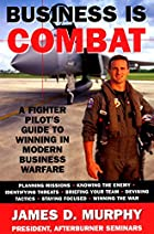 Business is Combat by James D. Murphy