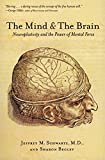 Schwartz, Jeffrey M.: The Mind and the Brain: Neuroplasticity and the Power of Mental Force
