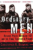 Ordinary Men. Reserve Police Battalion 101…