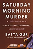 Batya Gur: The Saturday Morning Murder: A Psychoanalytic Case (Michael Ohayon Mysteries, No. 1)