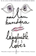 Laughable Loves by Milan Kundera