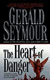 Seymour, Gerald: The Heart of Danger