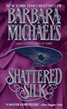 Michaels, Barbara: Shattered Silk