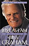 Graham, Billy: Just As I Am : The Autobiography of Billy Graham