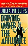 Phillips, Julia: Driving Under the Affluence