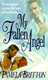 Britton, Pamela: My Fallen Angel