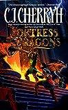 C. J. Cherryh: Fortress Of Dragons