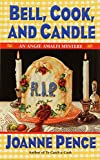 Pence, Joanne: Bell, Cook, and Candle: An Angie Amalfi Mystery