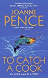 Pence Joanne: To Catch a Cook (An Angie Amalfi Mystery)