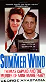 Anastasia, George: The Summer Wind: Thomas Capano and the Murder of Anne Marie Fahey