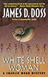 Doss, James D.: White Shell Woman (Charlie Moon Mysteries)