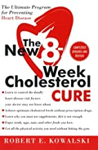 The New 8-Week Cholesterol Cure: The…