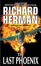 The Last Phoenix by Richard Herman
