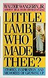 Wangerin, Walter, Jr.: Little Lamb, Who Made Thee?