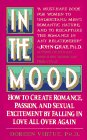 Virtue, Doreen: In the Mood: How to Create Romance, Passion, and Sexual Excitement by Falling in Love All over Again