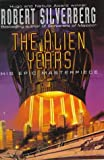 Silverberg, Robert: The Alien Years