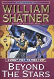 Shatner, William: Beyond the Stars: Quest for Tomorrow #4