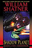 Shatner, William: Shadow Planet (Quest for tomorrow)