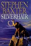 Stephen Baxter: Silverhair (Mammoth Trilogy)