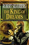 Silverberg, Robert: The King of Dreams (Prestimion Trilogy)