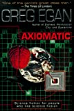 Egan, Greg: Axiomatic