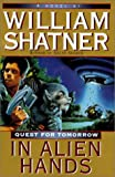 Shatner, William: In Alien Hands (Quest for Tomorrow)