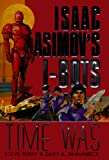 Perry, Steve: Time Was: Isaac Asimov's I-BOTS