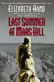 Hand, Elizabeth: Last Summer at Mars Hill