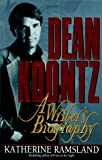 Ramsland, Katherine M.: Dean Koontz: A Writer&#39;s Biography