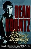 Ramsland, Katherine: Dean Koontz: A Writer's Biography