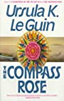 The Compass Rose - Ursula K. Le Guin