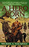 Stackpole, Michael A.: A Hero Born (Realms of Chaos: The First Book)