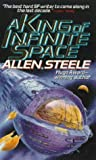 Steele, Allan: A King of Infinite Space