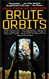 Zebrowski, George: Brute Orbits