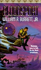 Bloodsport by William R Burkett
